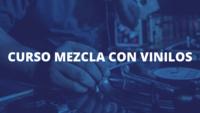 CURSO DE MEZCLA CON VINILOS